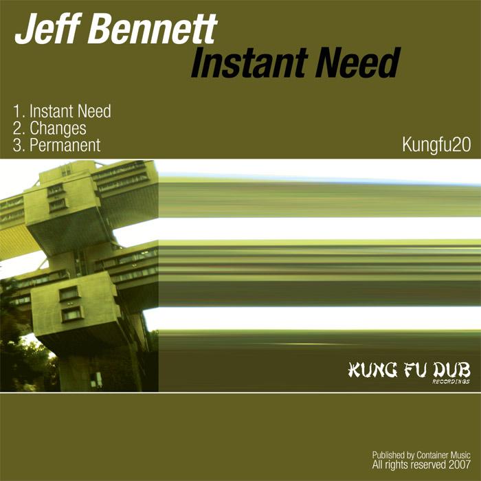 Jeff Bennett – Instant Need – Kung Fu Dub Rec