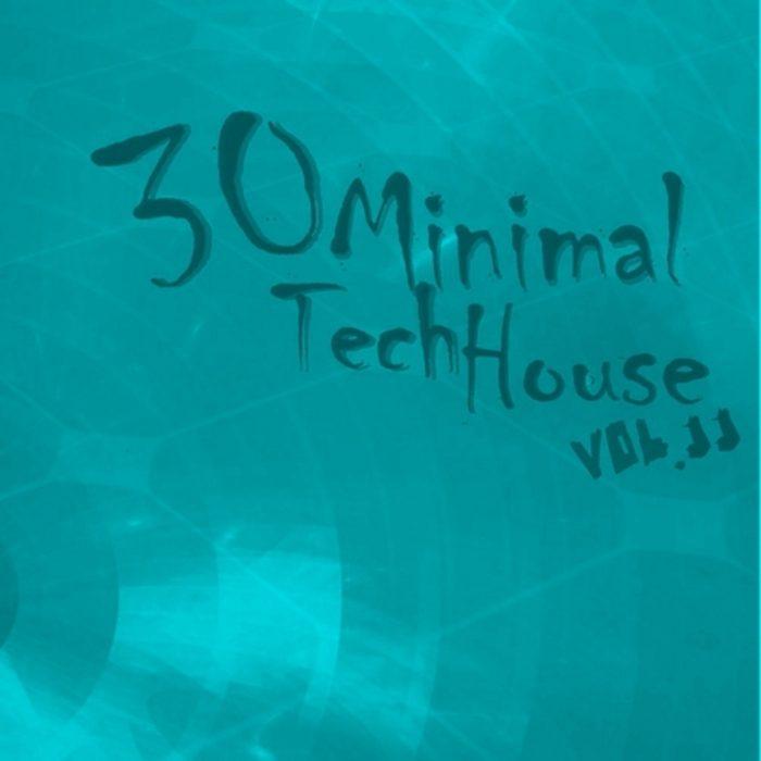 30 Minimal Tech House Vol 11