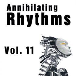 Annihilating Rhythms Vol 11