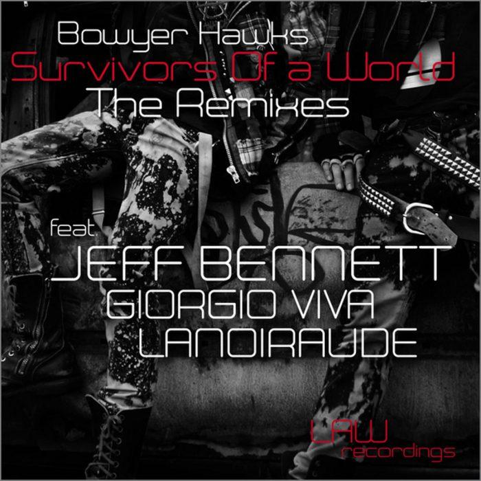 BowyerHawks SurvivorsOfANewWorld JeffBennett Remix