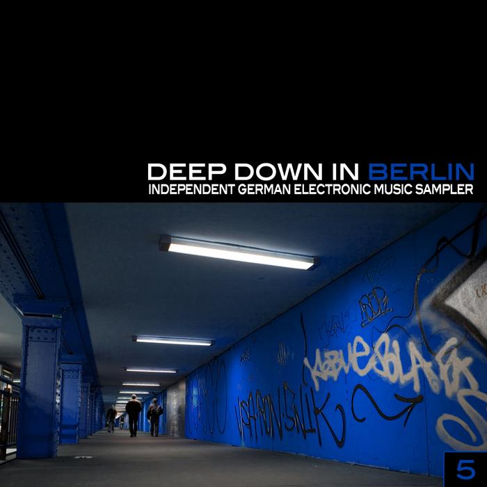 Deep Down In Berlin 5 Independent German Electronic Music Sampler
