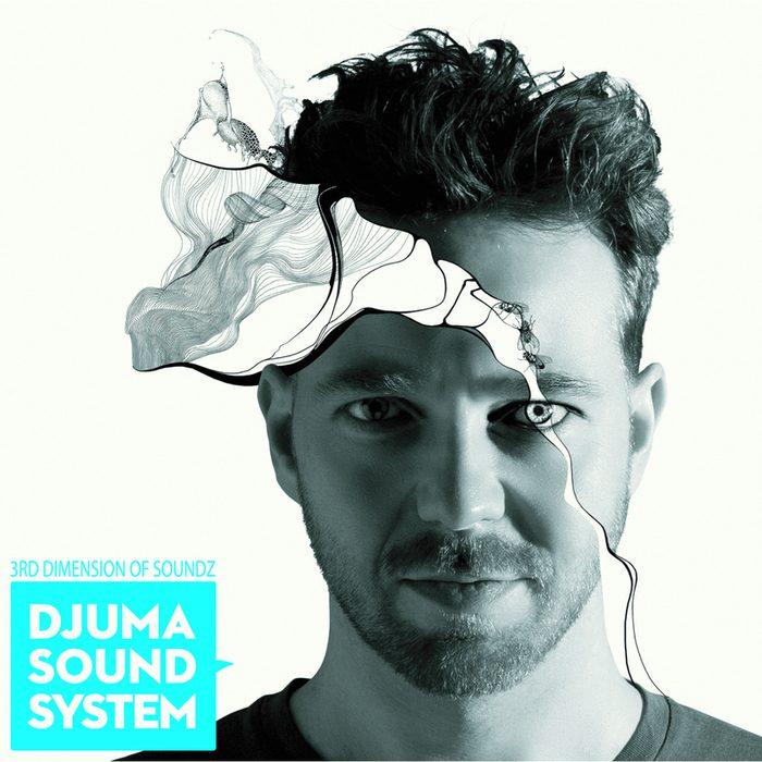Djuma Soundsystem Presents The 3rd Dimension Of SOUNDZ
