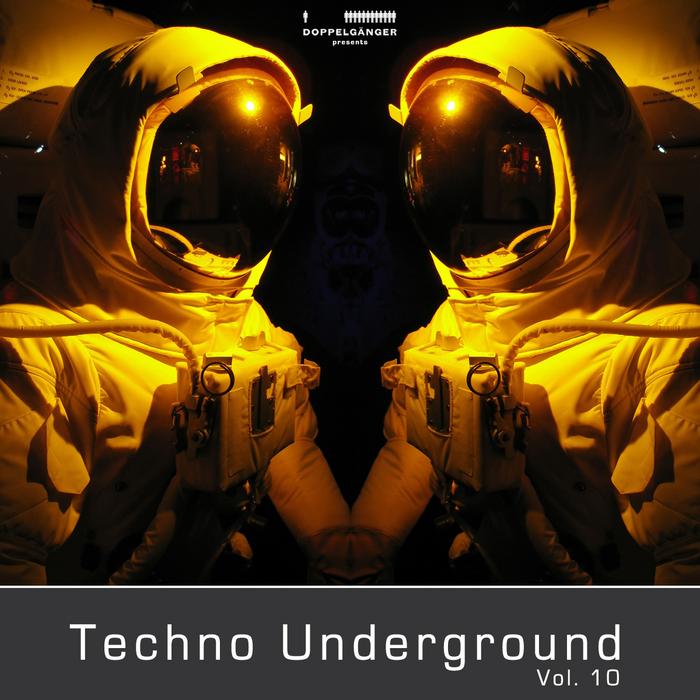 Doppelganger Pres Techno Underground Vol 10