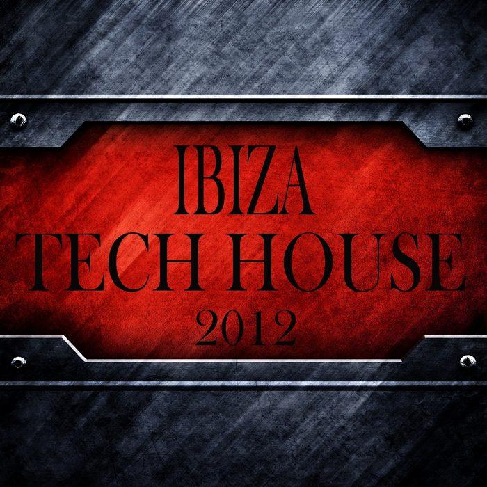 Ibiza Tech House 2012 (Balearic Electronicas Of Techno Electro Minimals)