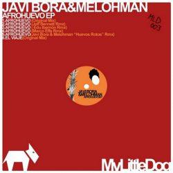 JaviBora Melohman Afrohuevo JeffBennett Remix MyLittleDog Recmld003