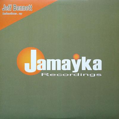 Jeff Bennett – Reflections EP – Jamayka Rec