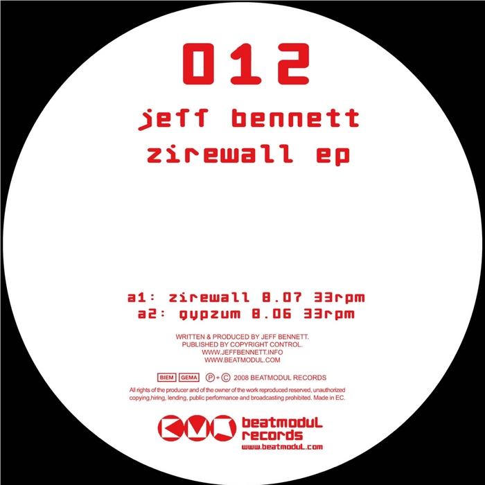 Jeff Bennett – Zirewall EP – Beatmodul Rec