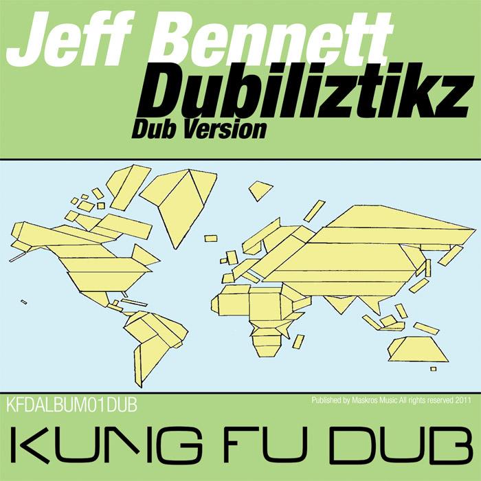 Jeff Bennett – Dubliztikz Dub Versionz – Kung Fu Dub Rec