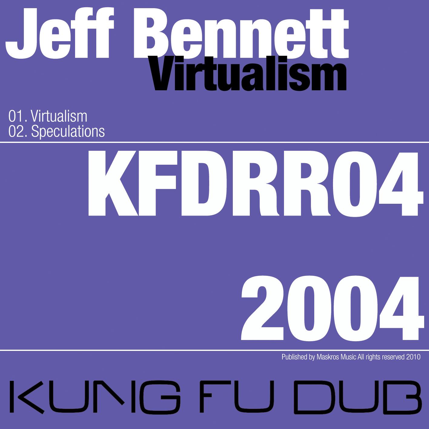 Jeff Bennett – Virtualism – Kung Fu Dub Rec