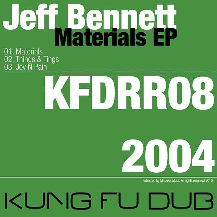 Jeff Bennett – Materials EP – Kung Fu Dub Rec