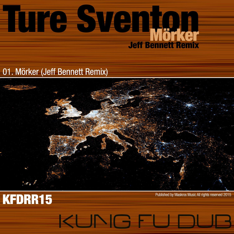 Ture Sventon – Mörker (Jeff Bennett Remix) – Kung Fu Dub