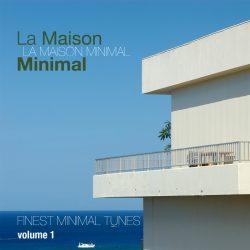 La Maison Minimal Vol 1 Finest Minimal Tunes