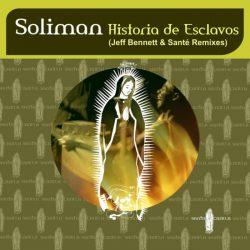 Soliman HistoriaDeEsclavos JeffBennett Remix