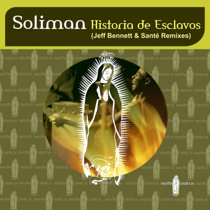 Soliman-HistoriaDeEsclavos-JeffBennett-Remix