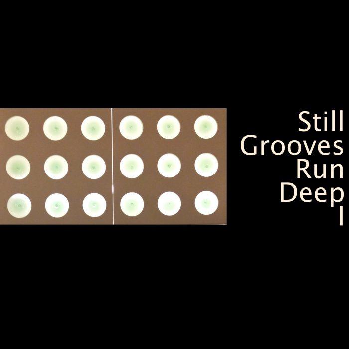 Still Grooves Run Deep I