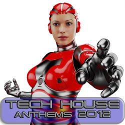 Tech House Anthems 2012 (Minimal & Progressive Techno Clubbers)