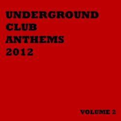 Underground Club Anthems 2012 Volume 2
