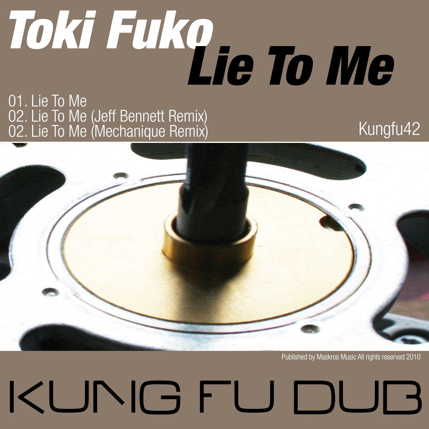 Toki Fuko – Lie To Me (Jeff Bennett Remix) – Kung Fu Dub Rec